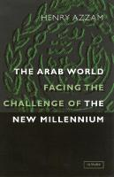 Cover for The Arab World Facing the Challenge of the New Millennium by Henry T. Azzam