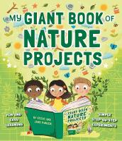 Cover for My Giant Book of Nature Projects Fun and easy learning, in simple step-by-step experiments by Steve Parker, Jane Parker