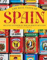 Cover for The Real Taste of Spain Recipes inspired by the markets of Spain by Jenny Chandler
