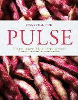 Cover for Pulse truly modern recipes for beans, chickpeas and lentils, to tempt meat eaters and vegetarians alike by Jenny Chandler
