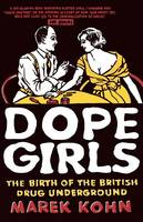 Cover for Dope Girls  by Marek Kohn