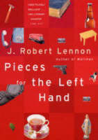Cover for Pieces For The Left Hand by J. Robert Lennon