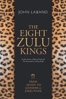 Cover for The eight Zulu kings  by John Laband