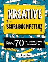 Cover for Kreati Kreative Schreibkompetenz:Uber 70 unterhaltsame Aktivitaten by Lexi Rees