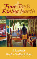 Cover for Four Taxis Facing North by Elizabeth Walcott-Hackshaw