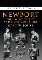 Cover for The Boxers of Newport The Gwent Valleys and Monmouthshire by Gareth Jones