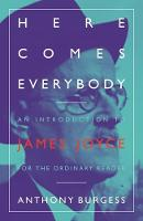 Cover for Here Comes Everybody  by Anthony Burgess