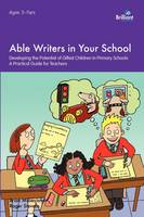 Cover for Able Writers in your School Developing the Potential of Gifted Children in Primary Schools A Practical Guide for Teachers by Brian Moses, Roger Stevens