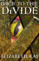 Cover for Back to the Divide by Elizabeth Kay