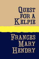 Cover for Quest for a Kelpie by Frances Mary Hendry