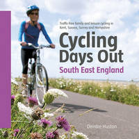Cover for Cycling Days Out - South East England  by Deirdre Huston