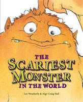 Cover for The Scariest Monster in the World by Lee Weatherly