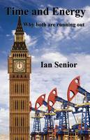 Cover for TIME AND ENERGY Understanding human behaviour past, present and future by Ian Senior