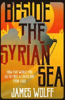 Cover for Beside the Syrian Sea by James Wolff