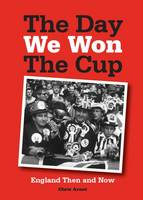 Cover for The Day We Won the Cup  by Chris Arnot