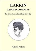 Cover for Larkin About in Coventry  by Chris Arnot
