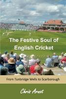 Cover for The Festive Soul of English Cricket  by Chris Arnot