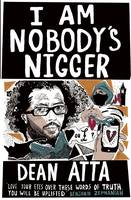 Cover for I Am Nobody's Nigger by Dean Atta