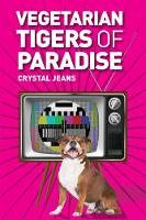 Cover for The Vegetarian Tigers Of Paradise by Crystal Jeans