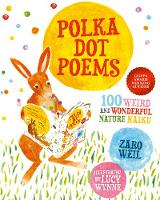 Cover for Polka Dot Poems 100 Weird and Wonderful Haiku by Zaro Weil