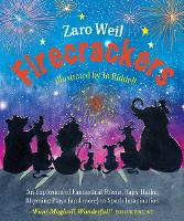 Cover for Firecrackers: an Explosion of Fantastical Poems Raps Haiku Rhyming Plays ( and More) to Spark Imagination by Zaro Weil