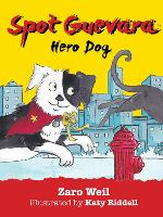 Cover for Spot Guevara: Hero Dog Hero Dog by Zaro Weil