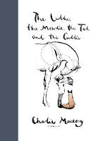 Cover for The Laddie, the Mowdie, the Tod and the Cuddie by Charlie Mackesy