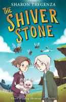 Cover for The Shiver Stone by Sharon Tregenza