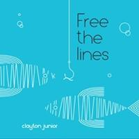 Cover for Free the Lines by Clayton Junior