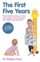 Cover for The First Five Years  by Dr Philippa Kaye