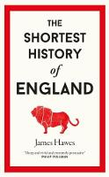 Cover for The Shortest History of England by James Hawes