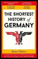 Cover for The Shortest History of Germany by James Hawes
