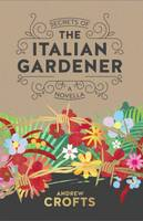 Cover for Secrets of the Italian Gardener by Andrew Crofts