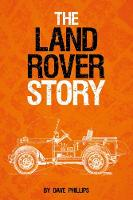 Cover for The Land Rover Story by Dave Phillips