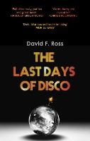 Cover for The Last Days of Disco by David F. Ross
