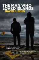 Cover for The Man Who Loved Islands by David F. Ross