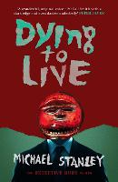 Cover for Dying to Live by Michael Stanley