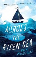Cover for Across the Risen Sea by Bren MacDibble