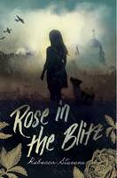 Cover for Rose in the Blitz by Rebecca Stevens