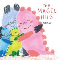 Cover for The Magic Hug by Fifi Kuo