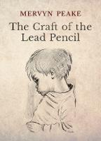 Cover for The Craft of the Lead Pencil by Mervyn Peake