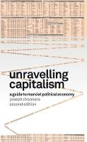 Cover for Unravelling Capitalism (second Edition)  by Joseph Choonara