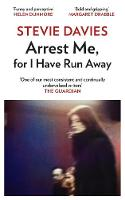 Cover for Arrest Me for I Have Run Away by Stevie Davies