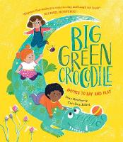 Cover for Big Green Crocodile Rhymes to Say and Play by Jane Newberry