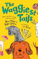 Cover for The Waggiest Tails Poems written by dogs by Brian Moses, Roger Stevens