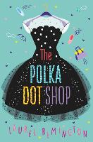 Cover for The Polka Dot Shop by Laurel Remington