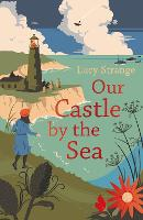 Cover for Our Castle by the Sea by Lucy Strange