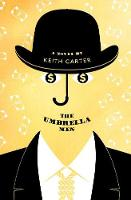 Cover for The Umbrella Men by Keith Carter