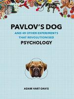 Cover for Pavlov's Dog And 49 Other Experiments That Revolutionised Psychology by Adam Hart-Davis