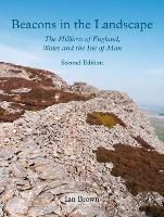 Cover for Beacons in the Landscape The Hillforts of England, Wales and the Isle of Man: Second Edition by Ian Brown